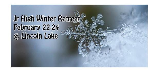 Jr High Winter Retreat @ Lincoln Lake Camp