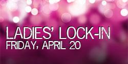 Ladies' Lock-in @ TBA