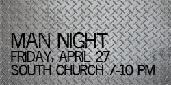 Man Night @ South Church