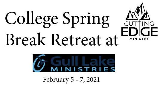 College- Spring Break Retreat @ Gull Lake Ministries