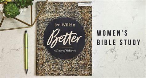 """Women's Study - """"Better: A Study of Hebrews"""" (Jen Wilkin)"""